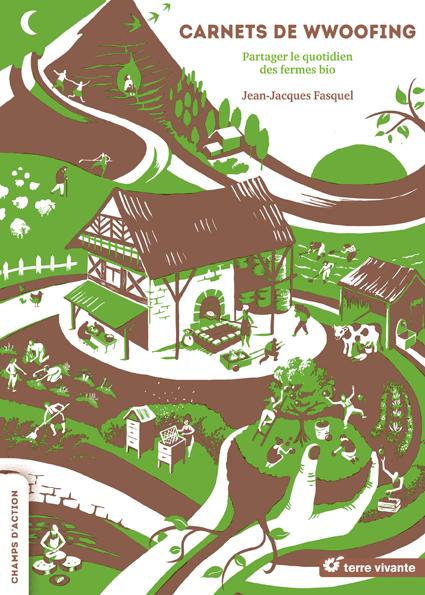 Carnets de WWOOFing : Partager le quotidien des fermes bio