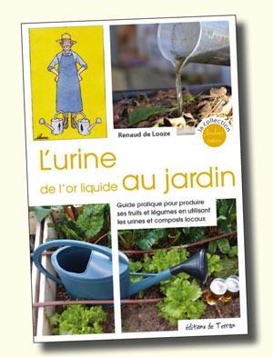 à paraître / Juin 2016 : Compost & urine, de l'or liquide au jardin