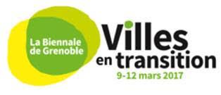 Biennale de Grenoble, Les Villes en transition, du 9 au 12 mars 2017
