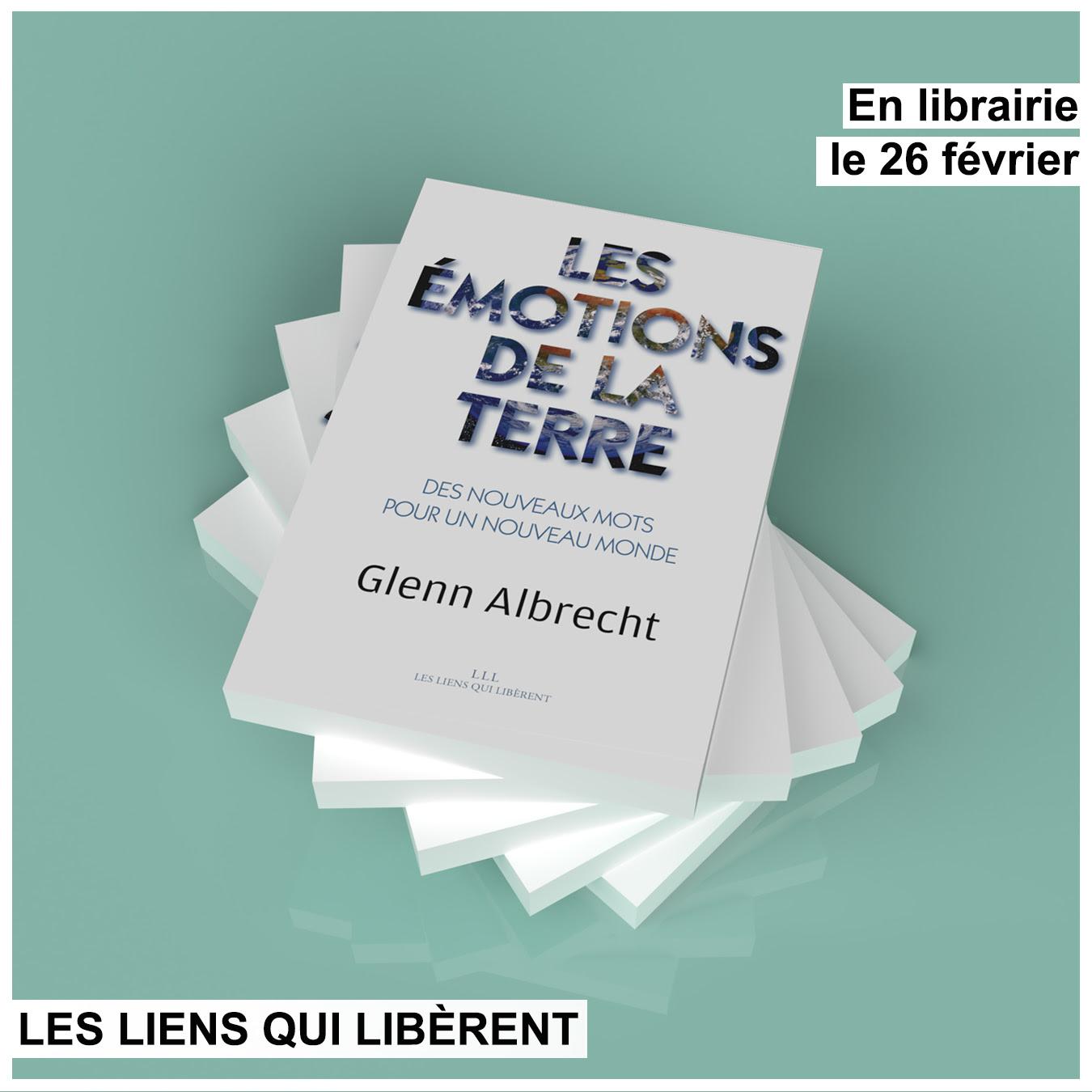 Les émotions de la Terre, Glenn Albrecht – Éditions Les Liens qui Libèrent